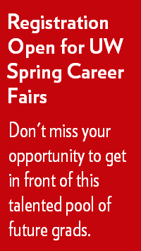 Registration Open for UW Spring Career Fairs Follow Link to learn more